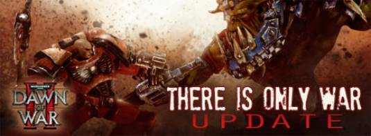 Dawn of War II 'There is Only War' Update