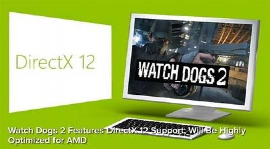 Watch Dogs 2 оптимизируют для видеокарт AMD и снабдят поддержкой DirectX 12