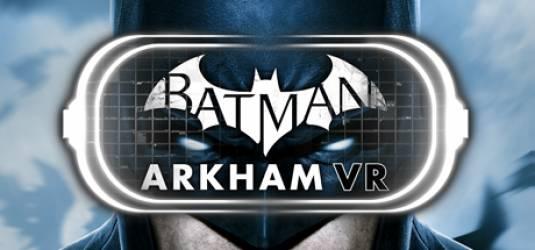 Приключенческий экшен в виртуальной реальности Batman: Arkham VR выпущен для HTC VIVE и Oculus Rift