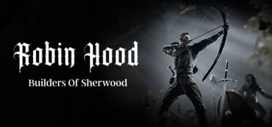 Robin Hood - Builders Of Sherwood - это новая приключенческая смесь RPG и градостроительтва