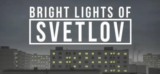 Bright Lights of Svetlov - квест о советском прошлом